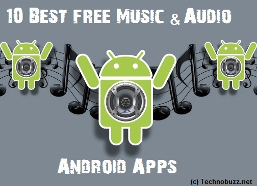 10 Best free Music & Audio Android Apps