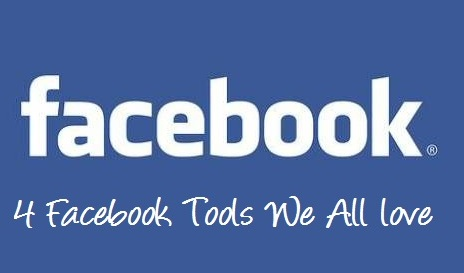 4 Facebook Tools We All love