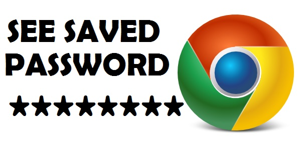 See Saved Password on Google Chrome
