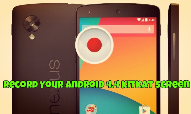 Record Your Android Kitkat Screen