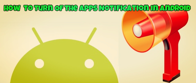 Turn-Of-the-Apps-Notification-In-Android