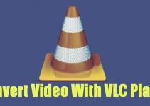 Convert Video With VLC Player