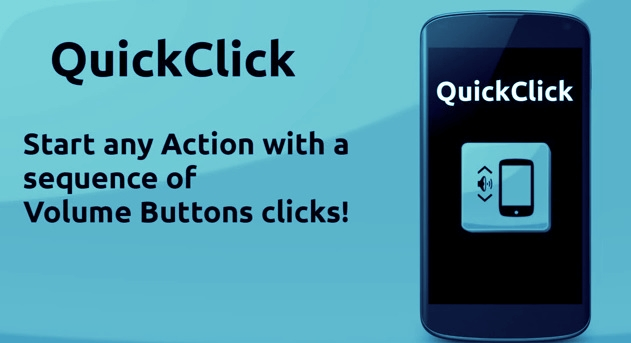 QuickClick - Start any Action with the Volume Button click