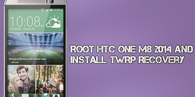 Root HTC One M8 2014 and Install TWRP Recovery