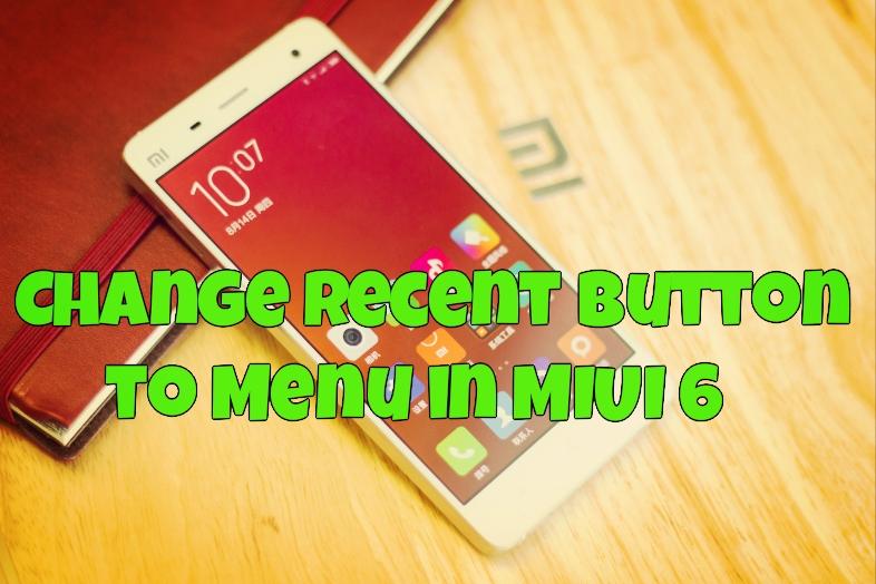 Change Recent Button to Menu in MIUI 6