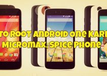 How to Root Android One Karbonn, Micromax, Spice Phone