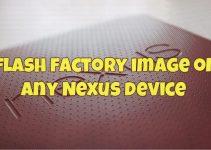 flash factory image on any Nexus device