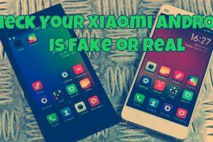 Check Your Xiaomi Mi4, Mi3, Redmi 1s is Fake or Real