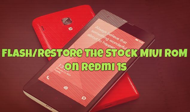 Flash Restore The Stock MIUI ROM on Redmi 1s