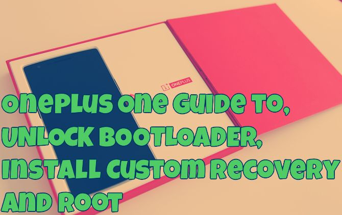 OnePlus One Guide to Install Custom Recovery and Root
