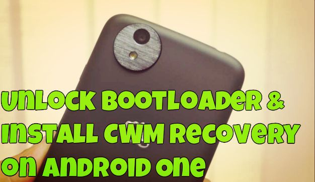 Unlock Bootloader & Install CWM Recovery on Android One