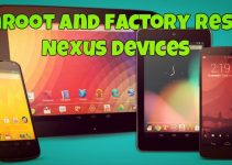 Unroot and Factory Reset Nexus Devices