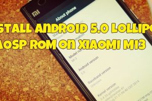 Install Android 5.0 Lollipop AOSP ROM on Mi3
