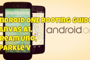 Android ONE Rooting Guide- Canvas A1, Dream Uno, Sparkle V