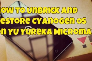 How to Unbrick and Restore Cyanogen OS on YU Yureka Micromax
