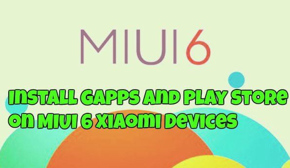 Install Gapps and Play Store on MIUI 6 Xiaomi Devices