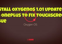 Install OxygenOS 1.01 Update on OnePlus to Fix Touchscreen Issue