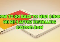 How to Go back to MIUI 6 ROM on Mi 4 After Installing Custom ROM