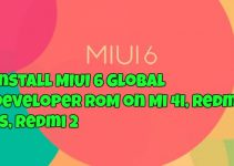 Install MIUI 6 Global Developer ROM on Mi 4i, Redmi 1S, Redmi 2