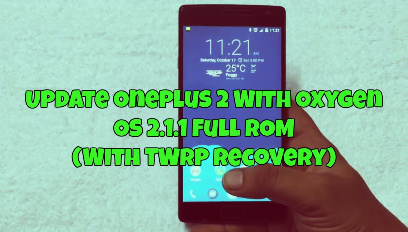 Update Oneplus 2 With Oxygen OS 2.1.1 Full ROM (With TWRP Recovery)