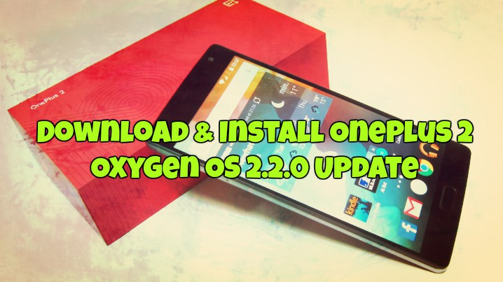 Download & Install OnePlus 2 Oxygen OS 2.2.0 Update