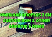 Download OnePlus 2 CM13 Custom ROM & Other Android 6 ROMs