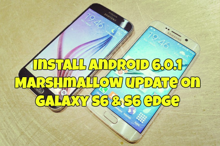 Install Android 6.0.1 Marshmallow update on Galaxy S6 & S6 edge
