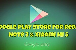 Google Play Store for Redmi Note 3 & Xiaomi Mi 5