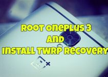 Root OnePlus 3 and Install TWRP Recovery