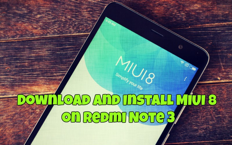 Download And Install MIUI 8 on Redmi Note 3