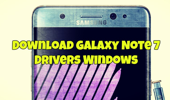 Galaxy Note 7 Drivers Windows