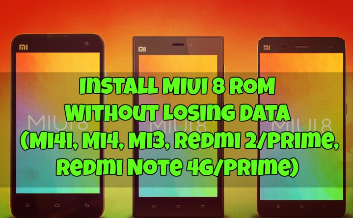 Install MIUI 8 ROM Without Losing Data