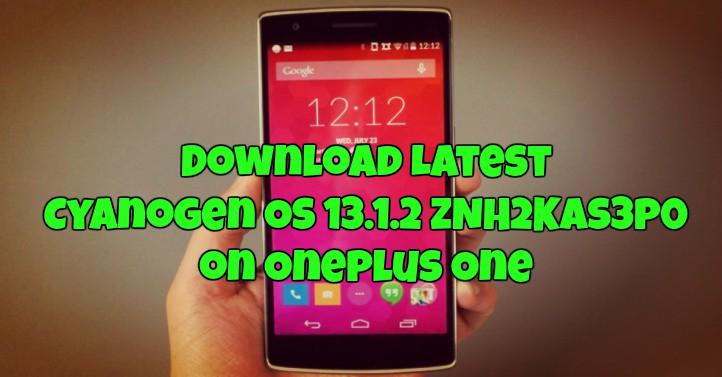 Downlaod-Install-OnePlus-One-Cyanogen-OS-13.1.2-ZNH2KAS3P0-CM-13.1.2