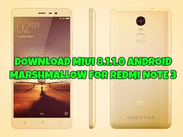 download-miui-8-1-1-0-android-marshmallow-for-redmi-note-3