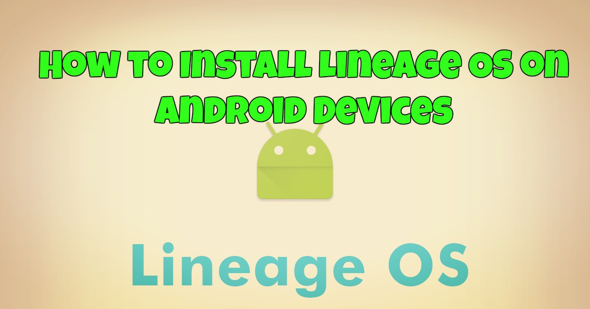 How to Install LineageOS on Android Devices