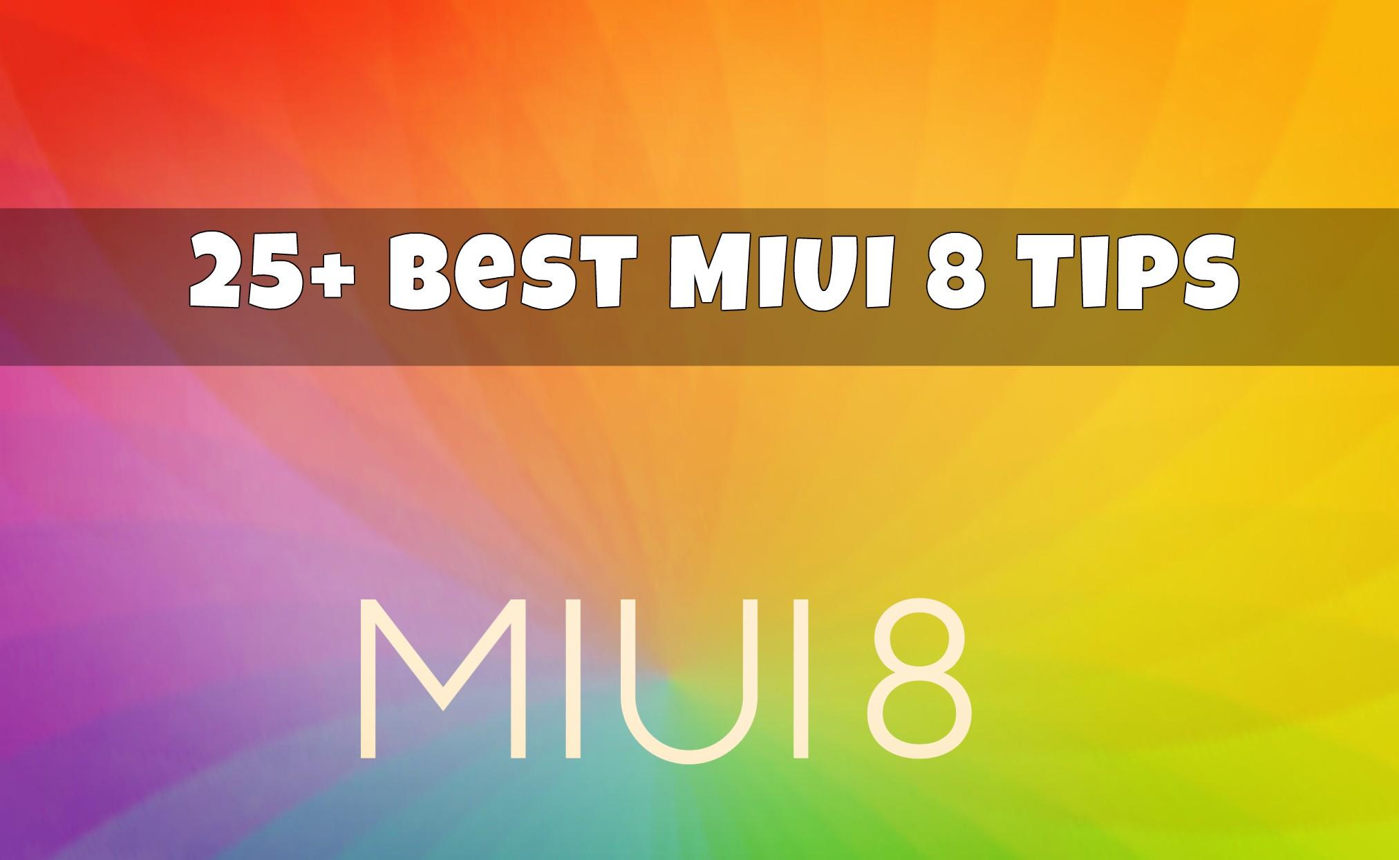 Best MIUI 8 Tips