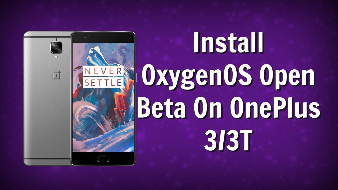 Install OxygenOS Open Beta On OnePlus 3 3T
