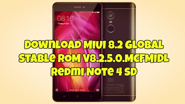 Download MIUI 8.2 Global Stable ROM V8.2.5.0.MCFMIDL Redmi Note 4 SD