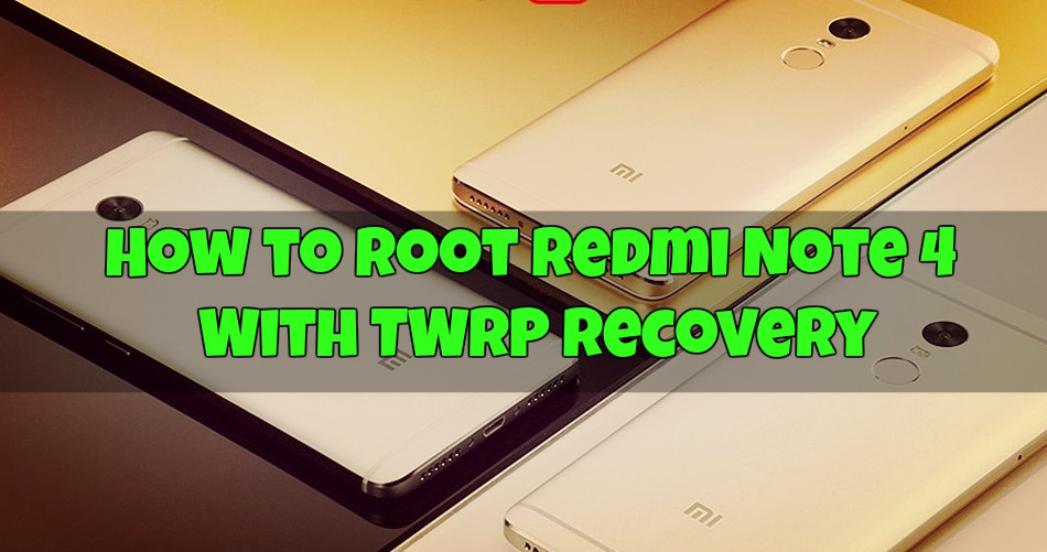 Download And Install Adb Mtp Drivers For Xiaomi Redmi Note: How To Root Redmi Note 4 With TWRP Custom Recovery