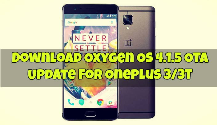Download Oxygen OS 4.1.5 OTA Update for OnePlus 3/3T