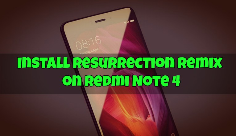 Install Resurrection Remix on Redmi Note 4