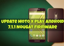 Update Moto X Play Android 7.1.1 Nougat Firmware