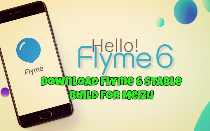 Download Flyme 6 stable build for Meizu