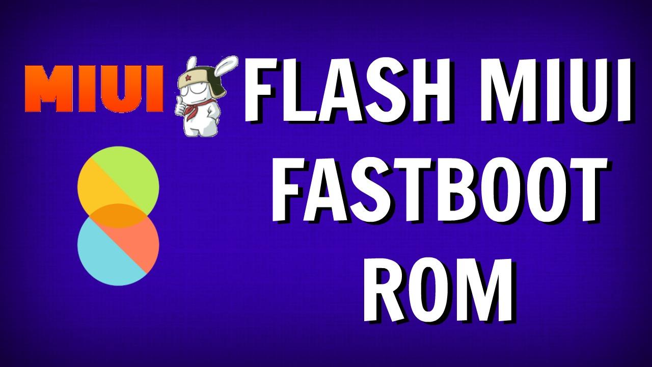 Flash MIUI Fastboot ROM