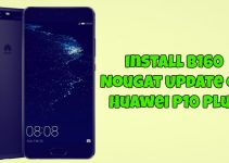 Install B160 Nougat Update On Huawei P10 Plus
