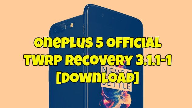 OnePlus 5 Official TWRP Recovery 3.1.1-1