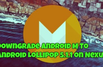 Downgrade Android M To Android Lollipop 5.1.1 on Nexus