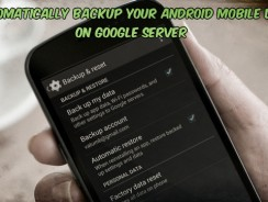 Automatically Backup Your Android Mobile Data on Google Server