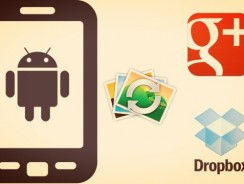 Auto-Upload Your Android Pictures to Google+ & Dropbox Cloud Storage