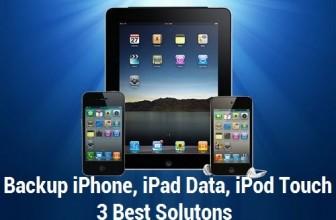 Backup iPhone, iPad Data – 3 Best Solutions